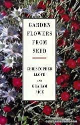 Garden Flowers From Seed by Christopher Lloyd (1991-04-25)