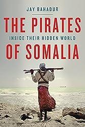 Pirates Of Somalia by Jay Bahadur (2012-07-24)