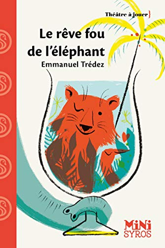 Le rêve fou de l'éléphant par Emmanuel Trédez