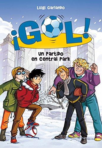 Un partido en Central Park (Serie ¡Gol! 43) por Luigi Garlando