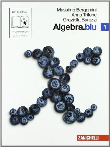 Algebra. Blu. Per le Scuole superiori. Con espansione online: 1