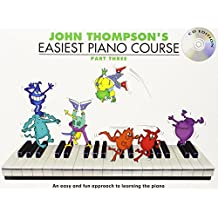John Thompson's Easiest Piano Course: Part Three (Book & CD): Noten, Lehrmaterial, Bundle, CD für Klavier