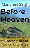 Before Heaven: A Heavenly Tale of Two Unfortunates
