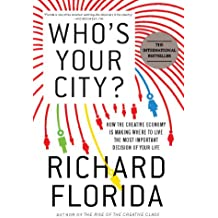 Who's Your City?: How the Creative Economy Is Making Where to Live the Most Important Decision of Your Life (English Edition)