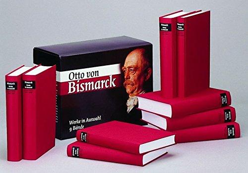 Otto von Bismarck. Werke in Auswahl. Jahrhundertausgabe zum 23. September 1862: 9 Bde.