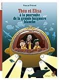 """Afficher """"Théo et Elisa à la poursuite de la grande baignoire blanche"""""""