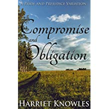Compromise and Obligation: A Darcy and Elizabeth Pride and Prejudice Regency Variation (A Pemberley Romance Book 4)