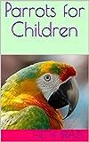 Parrots for Children