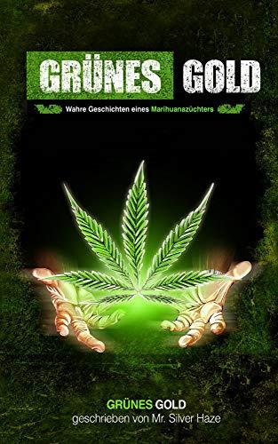 Grünes Gold: Geschichten eines Marihuanazüchters (1)