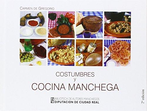 Costumbres y cocina manchega (2ª ed.) (Colección General) por CARMEN DE GREGORIO