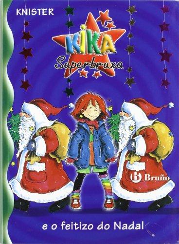 Kika Superbruxa e o feitizo do Nadal (Galego - A Partir De 8 Anos - Personaxes - Kika Superbruxa)