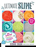 Ultimate Slime: DIY Tutorials for Crunchy Slime, Fluffy Slime, Fishbowl Slime, and...
