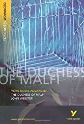 The Duchess of Malfi: York Notes Advanced