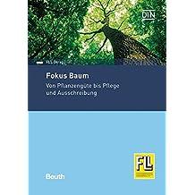 Fokus Baum: Von Pflanzengüte bis Pflege und Ausschreibung (Beuth Praxis)