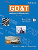 GD&T: Application and Interpretation Study Guide by Bruce A. Wilson (2014-12-22)