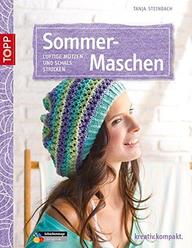 SommerMaschen: Luftige Mützen und Schals stricken (kreativ.kompakt.)