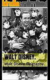 Walt Disney.: Walt Disney Biography.
