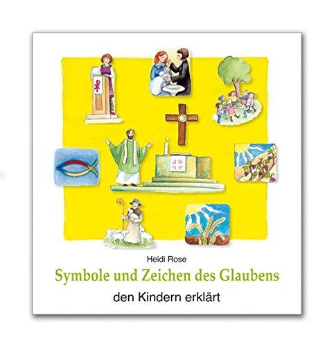 Symbole und Zeichen des Glaubens den Kindern erklärt