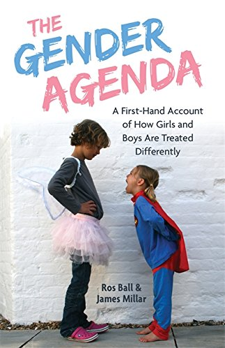 The Gender Agenda: A First-Hand Account of How Girls and ...