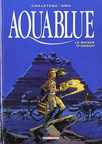 Aquablue (10) : Le Baiser d'Arakh