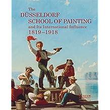 The Düsseldorf School of Painting and Its International Influence 1819-1918