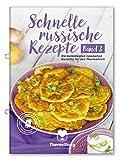 Schnelle russische Rezepte Band 3 - Die beliebtesten russischen Gerichte für den Thermomix inkl. Schritt-für-Schritt Videoanleitungen