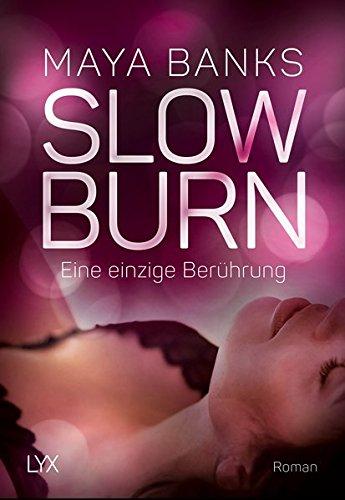 Banks, Maya: Slow Burn - Eine einzige Berührung