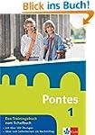 Pontes 1 - Das Trainingsbuch zum Schu...