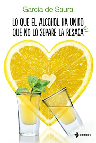 Lo que el alcohol ha unido que no lo separe la resaca eBook: de ...