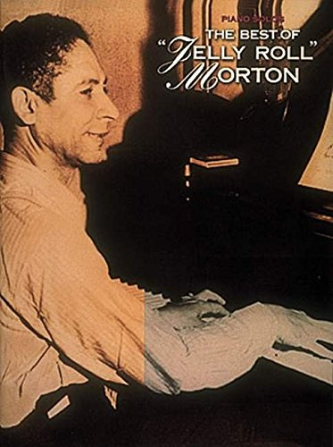 The Best Of Jelly Roll Morton Piano Solos Psg