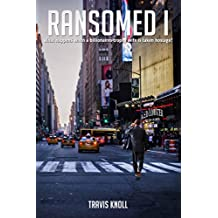 Crime fiction: Ransomed I: What happens when a Billionaire's trophy wife is taken hostage? (English Edition)