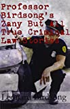 3: Professor Birdsong's Zany But All True Criminal Law Stories