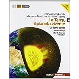 La terra, il pianeta vivente. Vol. A: la terra solida. Con Earth science in english. Con DVD-ROM. Per le Scuole superiori