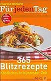 365 Blitzrezepte. Köstliches in kürzester Zeit