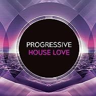 Progressive House Love