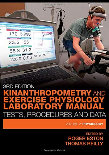 Kinanthropometry and Exercise Physiology Laboratory Manual: Tests, Procedures and Data: Volume Two: Physiology PDF Books