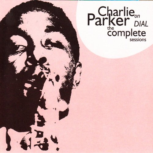 Charlie Parker on Dial: The Co...