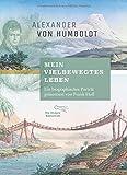 """""""Mein vielbewegtes Leben"""": Ein biographisches Porträt präsentiert von Frank Holl (Foliobände der Anderen Bibliothek, Band 19) von Alexander von Humboldt"""