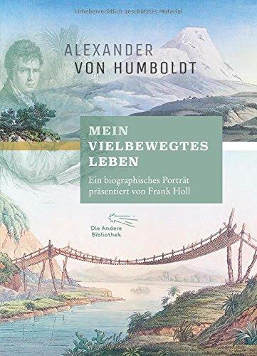 """Buchseite und Rezensionen zu '""""Mein vielbewegtes Leben"""": Ein biographisches Porträt präsentiert von Frank Holl (Foliobände der Anderen Bibliothek, Band 19)' von Alexander von Humboldt"""