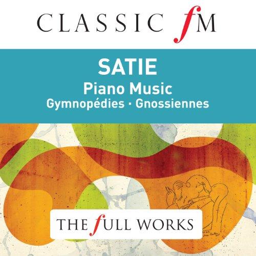 Satie: Piano Music (Classic FM...