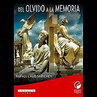 Del olvido a la memoria (Spanish Edition)