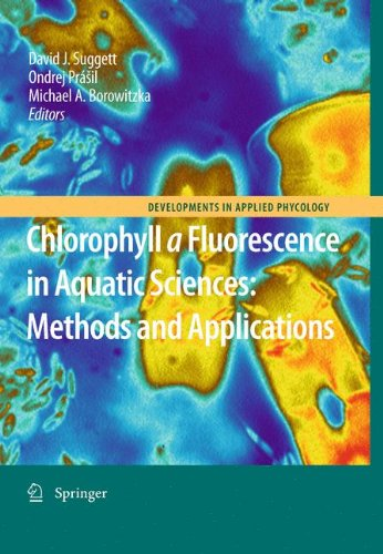 Chlorophyll a Fluorescence in Aquatic Sciences: Methods and Applications (Developments in Applied Phycology, Band 4)