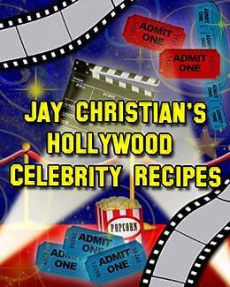 Jay Christian's Hollywood Celebrity Recipes (English Edition) di [Christian, Jay]