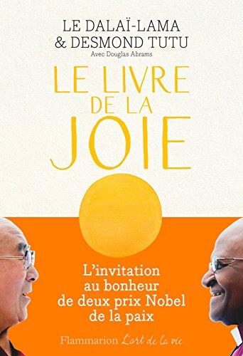 Le Livre de la joie: Le bonheur durable dans un monde en mouvement par [Dalaï Lama, Tutu, Desmond]