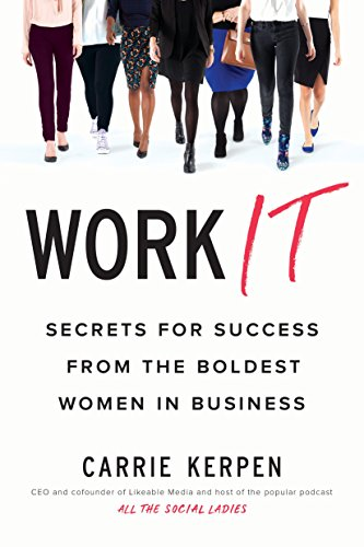 work-it-secrets-for-success-from-the-boldest-women-in-business