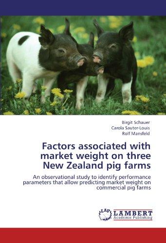 Factors associated with market weight on three New Zealand pig farms por Birgit Schauer