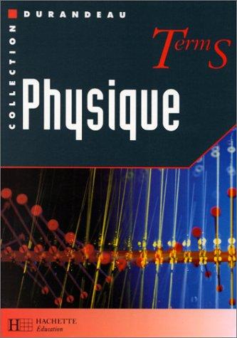 Physique, term S par Collectif, Jean-Pierre Durandeau
