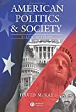 American Politics and Society by David McKay (2005-03-16)