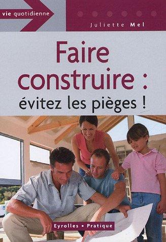 Faire construire : évitez les pièges par  Juliette Mel