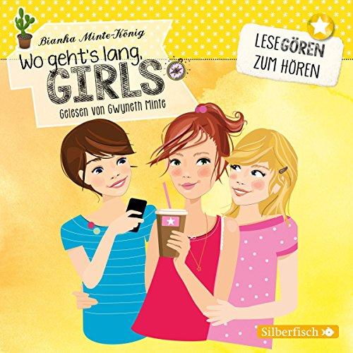 Wo geht's lang, Girls?: 2 CDs (Lesegören zum Hören)